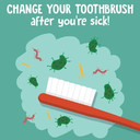 Change tooth brush after sic