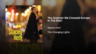 The Summer We Crossed Europe In The Rain - Stacey Kent